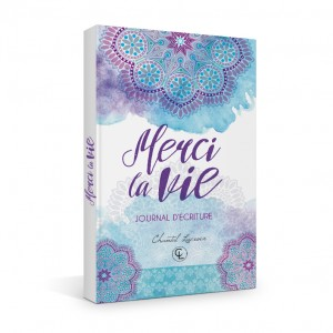 journal_chantal_lacroix_merci_la_vie